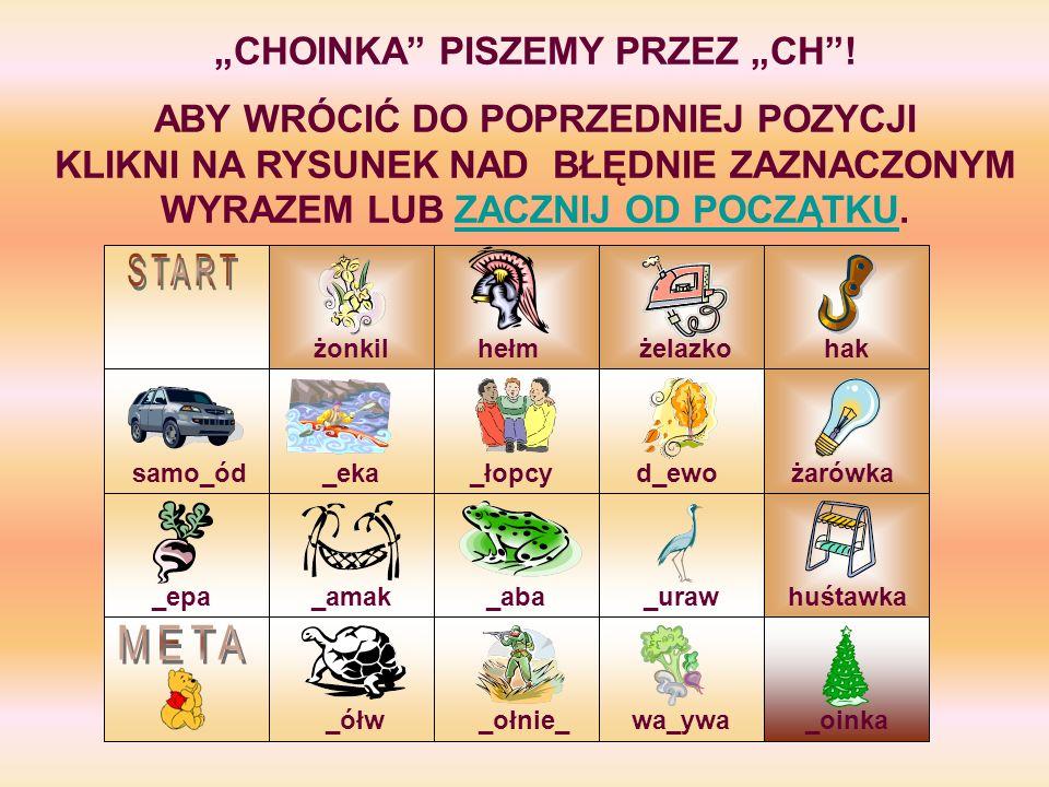 """""""CHOINKA PISZEMY PRZEZ """"CH !"""