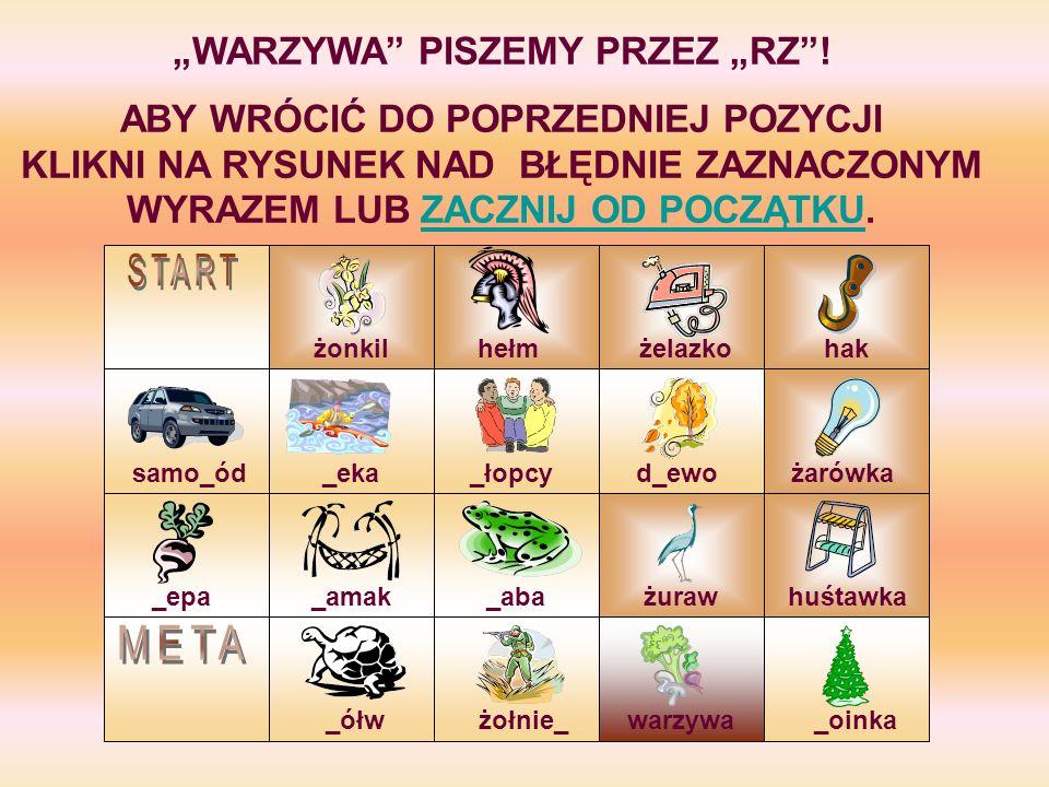 """""""WARZYWA PISZEMY PRZEZ """"RZ !"""