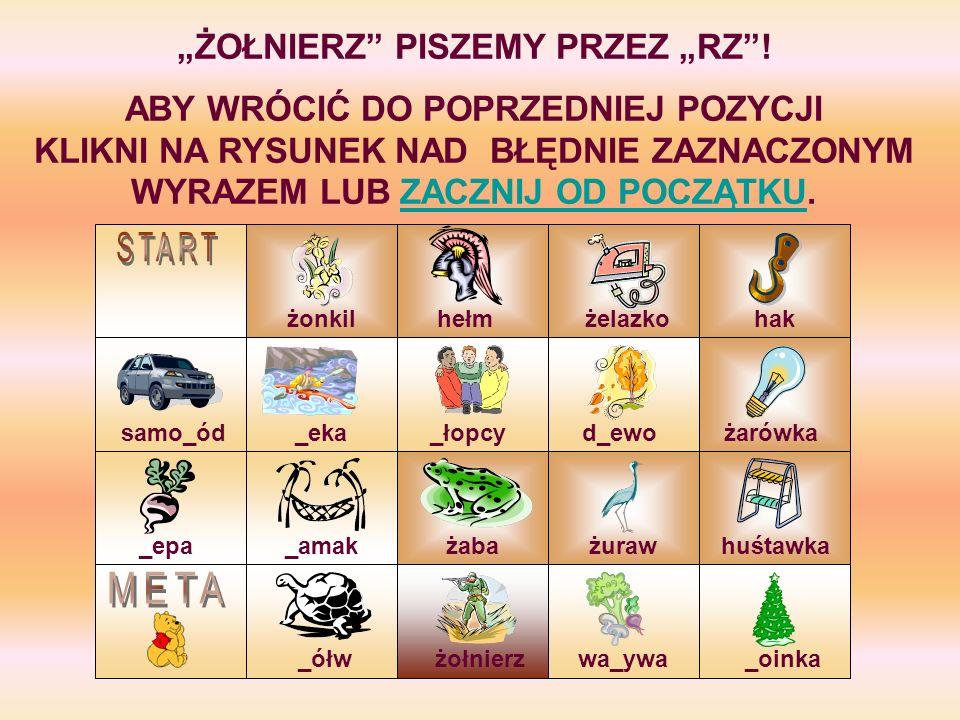 """""""ŻOŁNIERZ PISZEMY PRZEZ """"RZ !"""