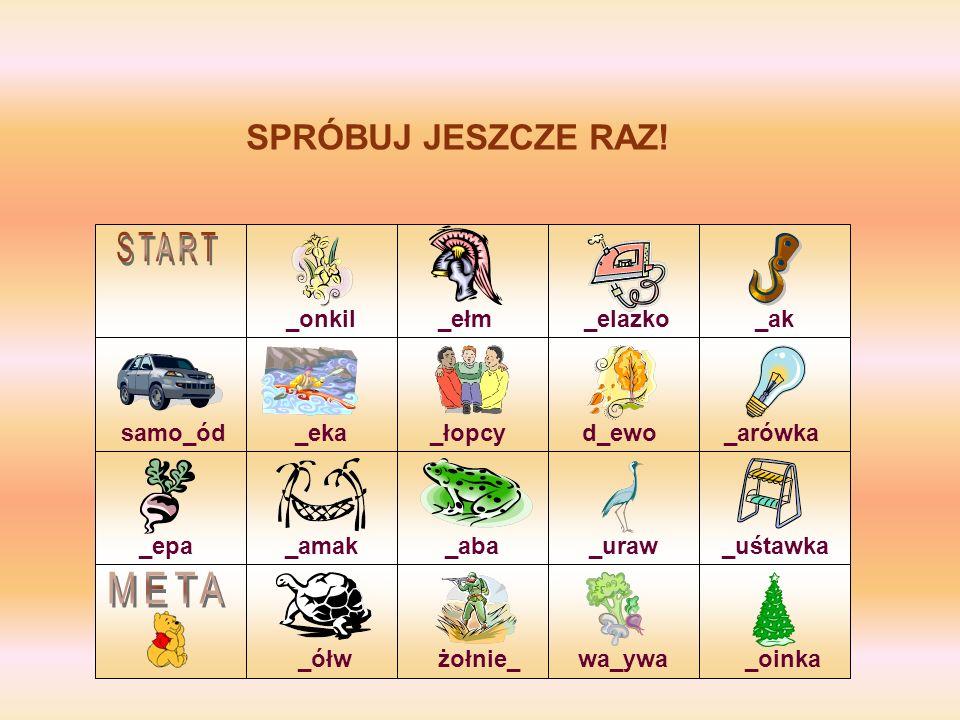 START META SPRÓBUJ JESZCZE RAZ! _onkil _ełm _elazko _ak samo_ód _eka