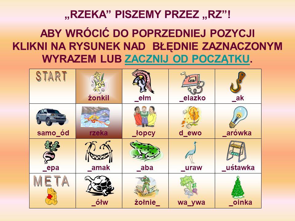 """""""RZEKA PISZEMY PRZEZ """"RZ !"""