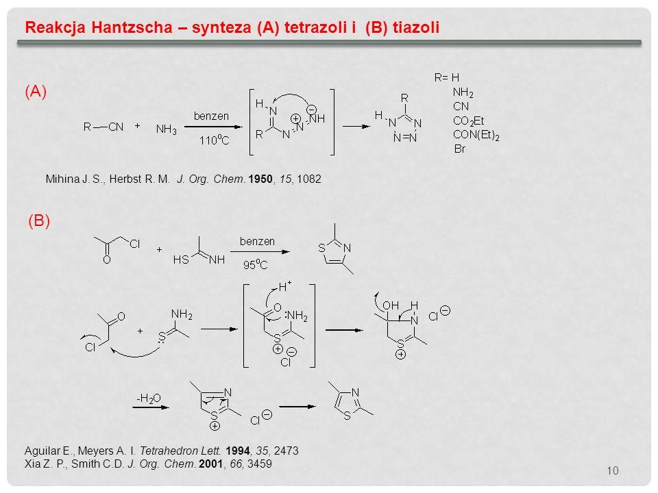 Reakcja Hantzscha – synteza (A) tetrazoli i (B) tiazoli