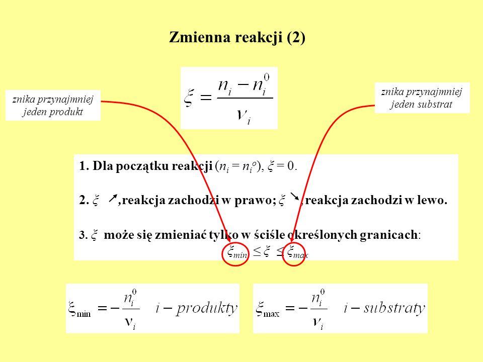 Zmienna reakcji (2) 1. Dla początku reakcji (ni = nio), ξ = 0.