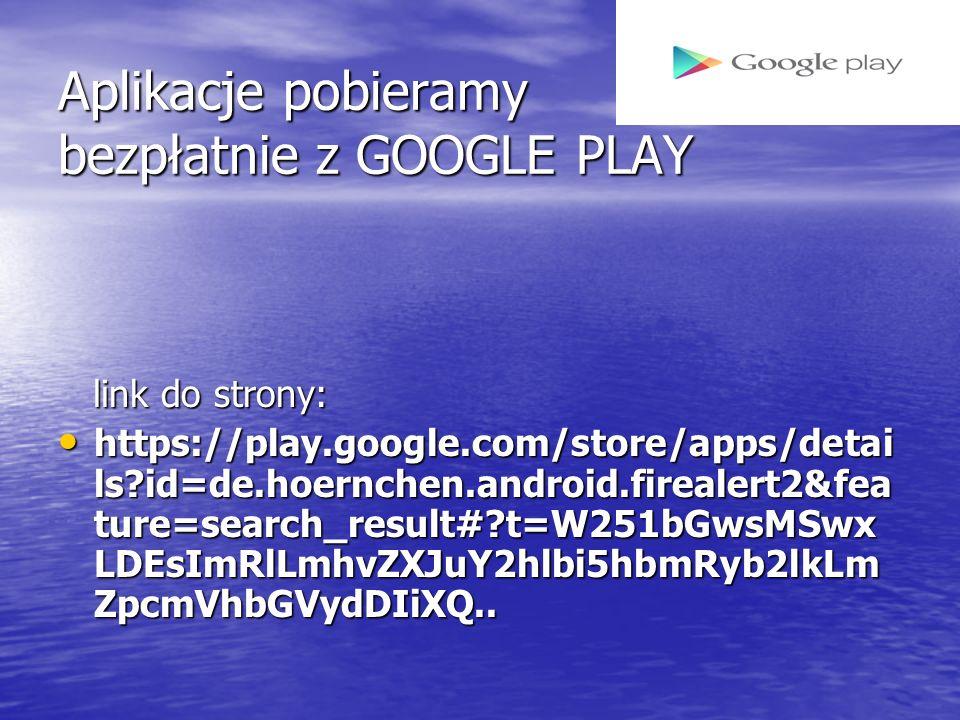 Aplikacje pobieramy bezpłatnie z GOOGLE PLAY