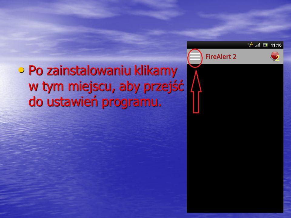 Po zainstalowaniu klikamy w tym miejscu, aby przejść do ustawień programu.