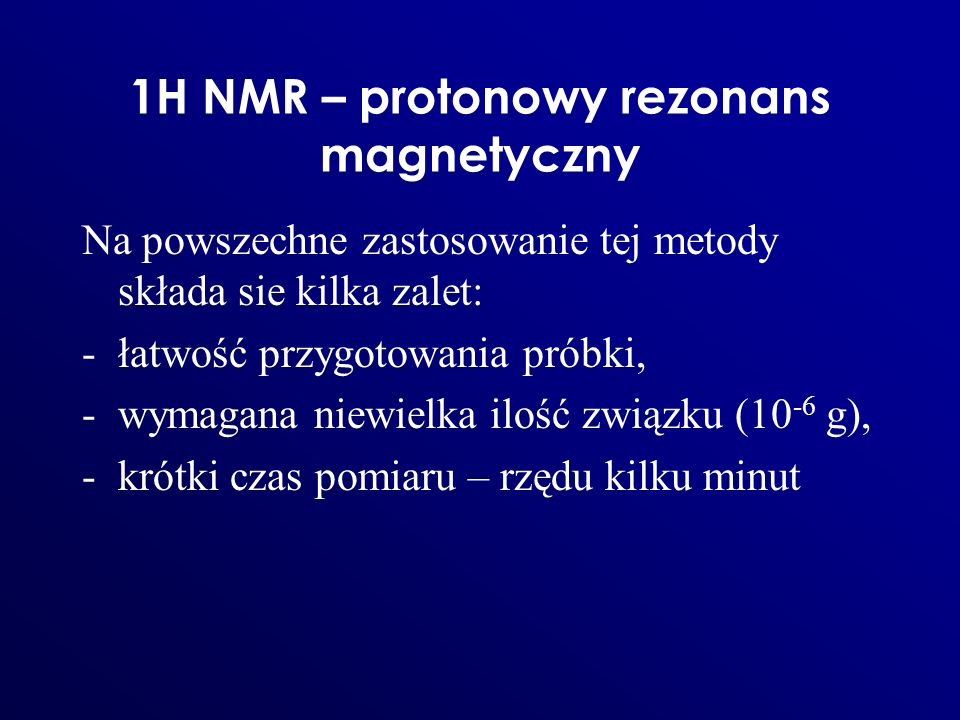 1H NMR – protonowy rezonans magnetyczny