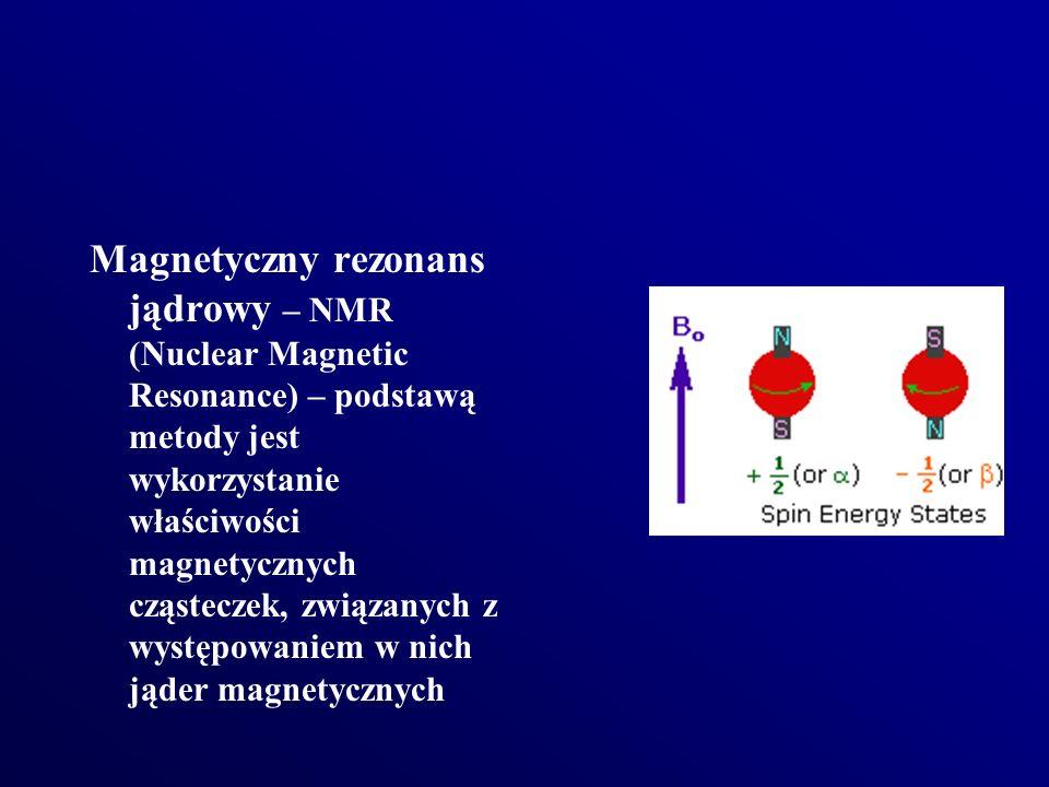 Magnetyczny rezonans jądrowy – NMR (Nuclear Magnetic Resonance) – podstawą metody jest wykorzystanie właściwości magnetycznych cząsteczek, związanych z występowaniem w nich jąder magnetycznych