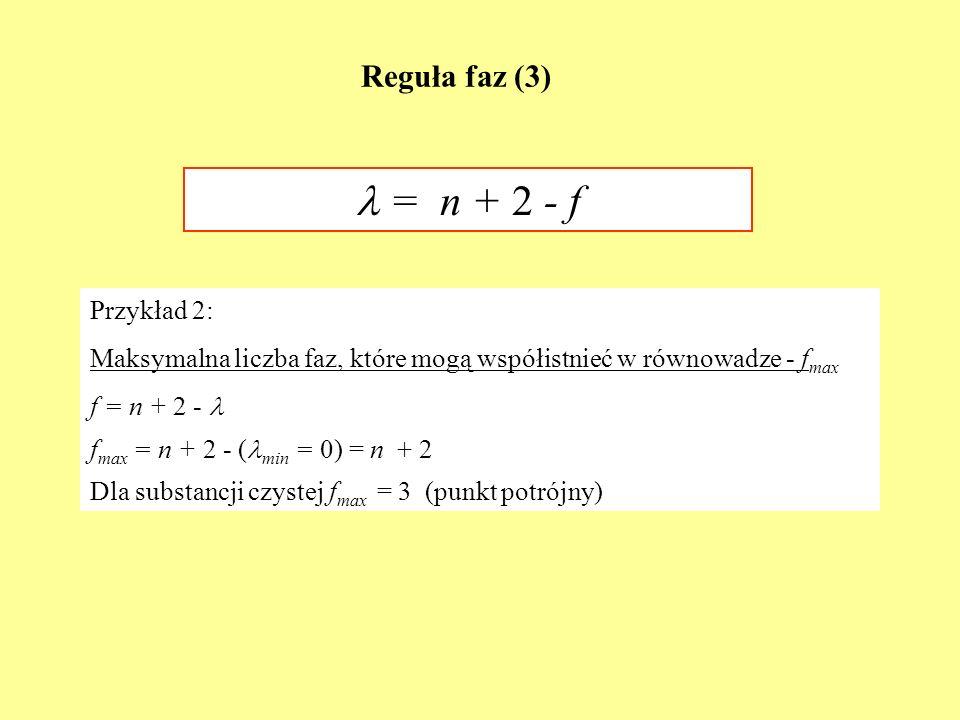  = n + 2 - f Reguła faz (3) Przykład 2: