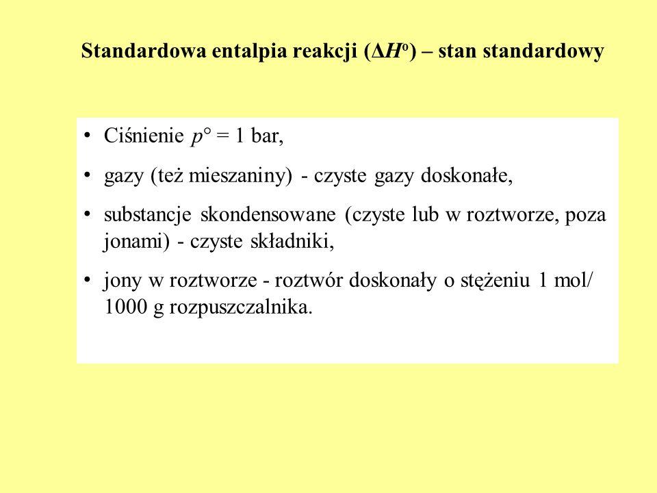 Standardowa entalpia reakcji (ΔHo) – stan standardowy