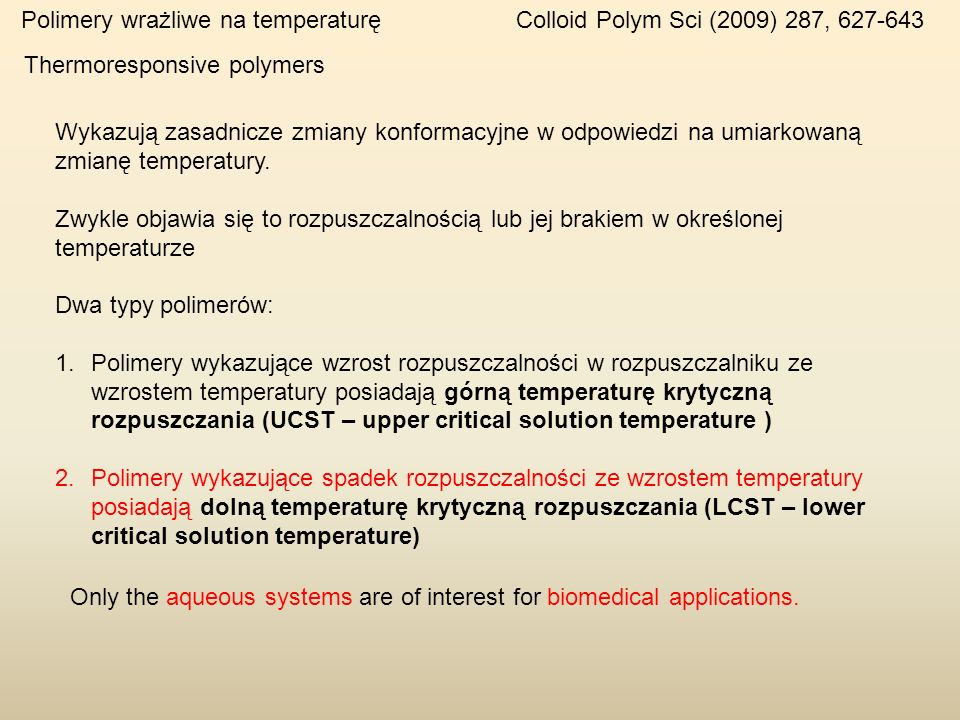 Polimery wrażliwe na temperaturę Colloid Polym Sci (2009) 287, 627-643