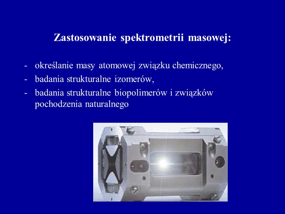 Zastosowanie spektrometrii masowej:
