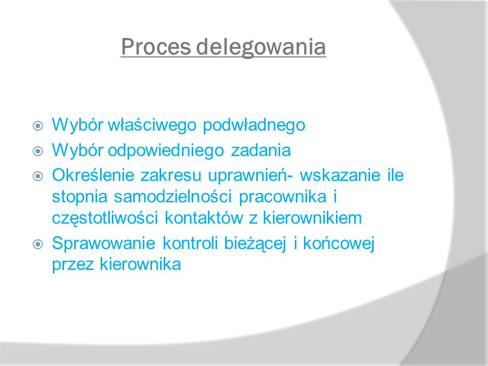 Proces delegowania Wybór właściwego podwładnego