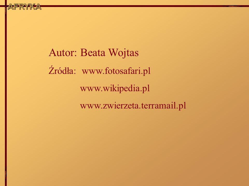 Autor: Beata Wojtas Źródła: www.fotosafari.pl www.wikipedia.pl