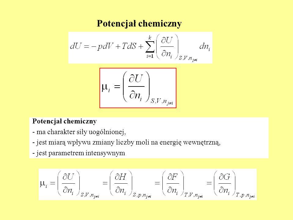 Potencjał chemiczny Potencjał chemiczny ma charakter siły uogólnionej,