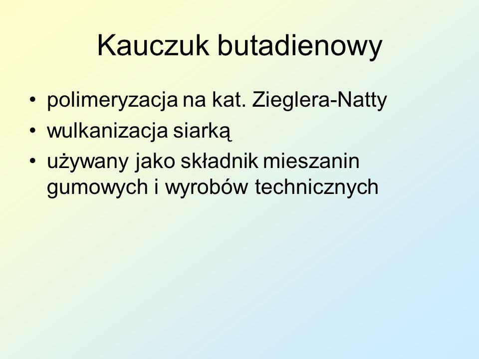 Kauczuk butadienowy polimeryzacja na kat. Zieglera-Natty