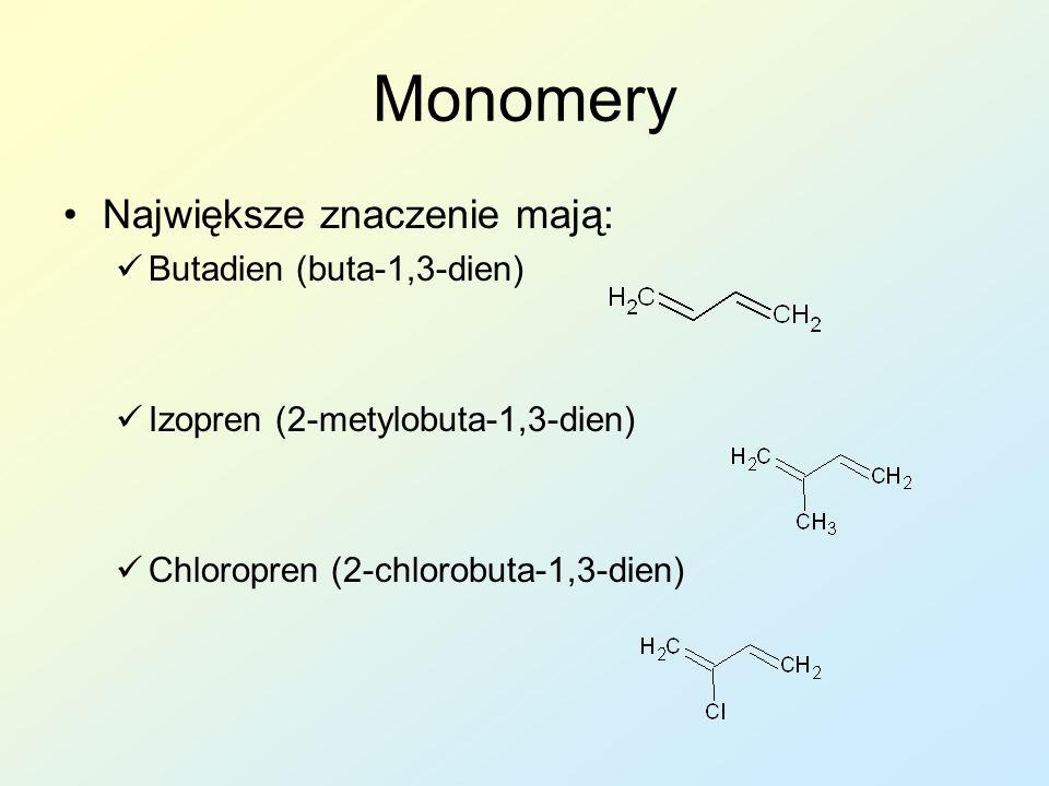 Monomery Największe znaczenie mają: Butadien (buta-1,3-dien)