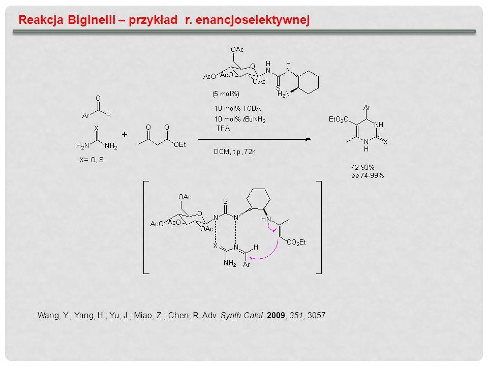 Reakcja Biginelli – przykład r. enancjoselektywnej