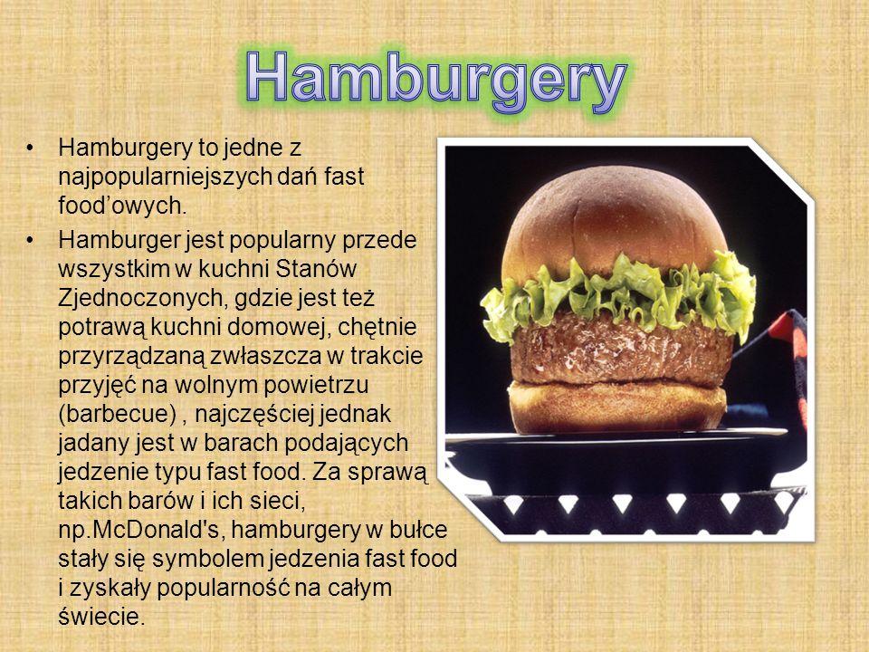 Hamburgery Hamburgery to jedne z najpopularniejszych dań fast food'owych.