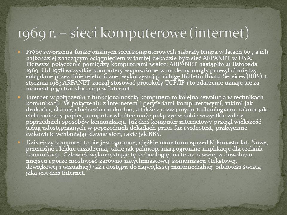 1969 r. – sieci komputerowe (internet)