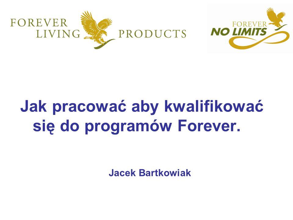 Jak pracować aby kwalifikować się do programów Forever.