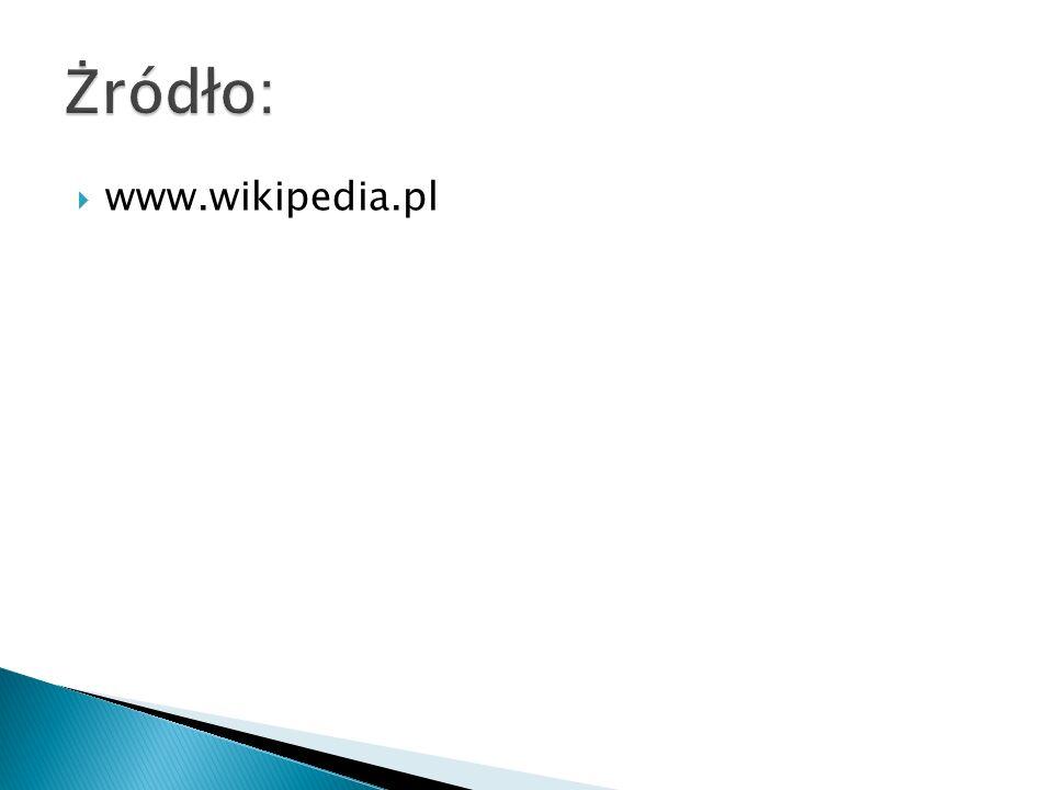 Żródło: www.wikipedia.pl