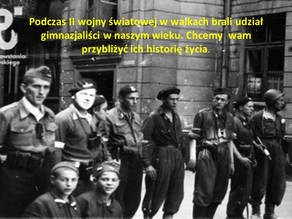 Podczas II wojny światowej w walkach brali udział gimnazjaliści w naszym wieku.
