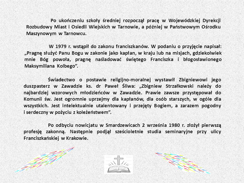 Po ukończeniu szkoły średniej rozpoczął pracę w Wojewódzkiej Dyrekcji Rozbudowy Miast i Osiedli Wiejskich w Tarnowie, a później w Państwowym Ośrodku Maszynowym w Tarnowcu.