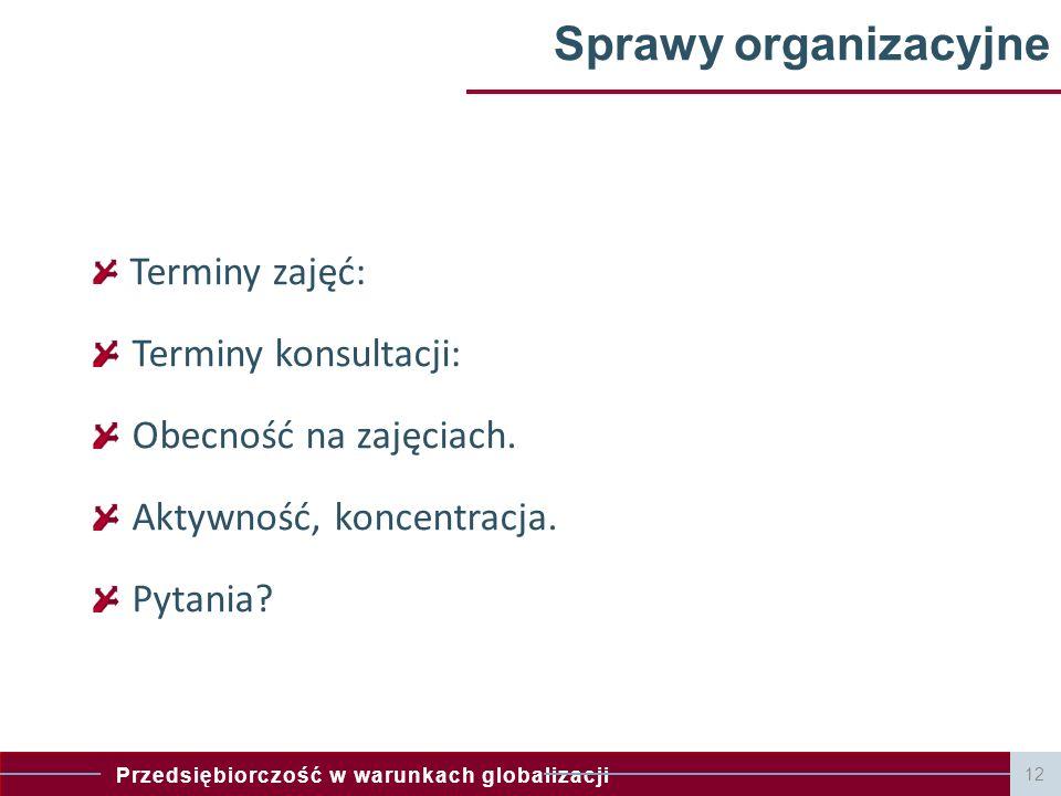Sprawy organizacyjne Terminy konsultacji: Obecność na zajęciach.