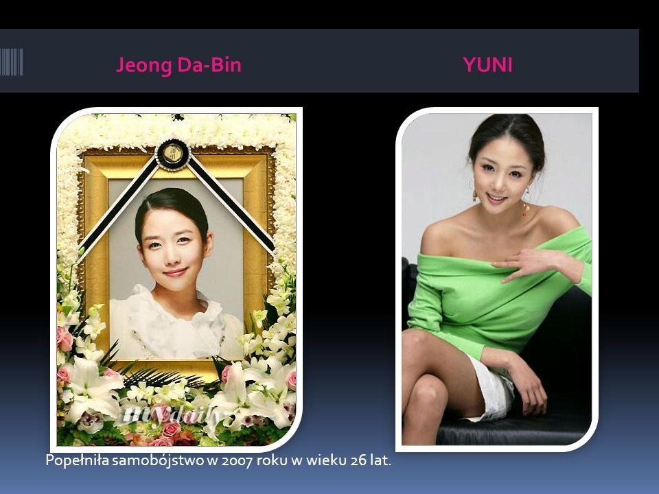 Jeong Da-Bin YUNI Popełniła samobójstwo w 2007 roku w wieku 26 lat.
