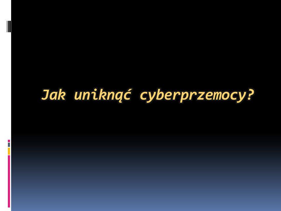 Jak uniknąć cyberprzemocy
