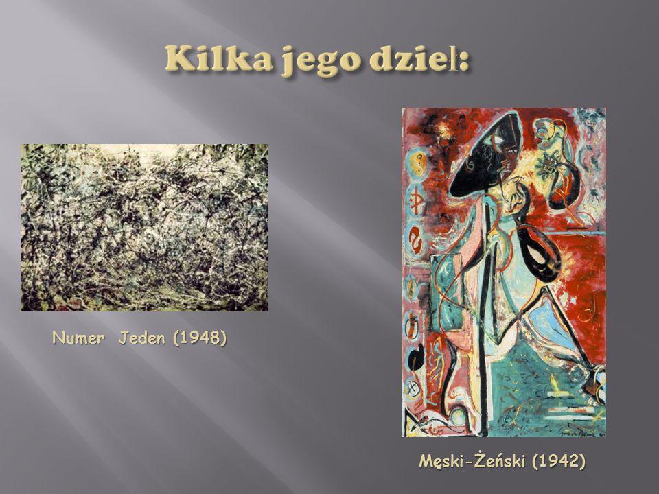 Kilka jego dzieł: Numer Jeden (1948) Męski-Żeński (1942)