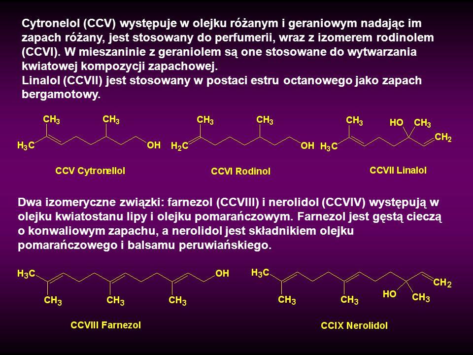 Cytronelol (CCV) występuje w olejku różanym i geraniowym nadając im zapach różany, jest stosowany do perfumerii, wraz z izomerem rodinolem (CCVI). W mieszaninie z geraniolem są one stosowane do wytwarzania kwiatowej kompozycji zapachowej.