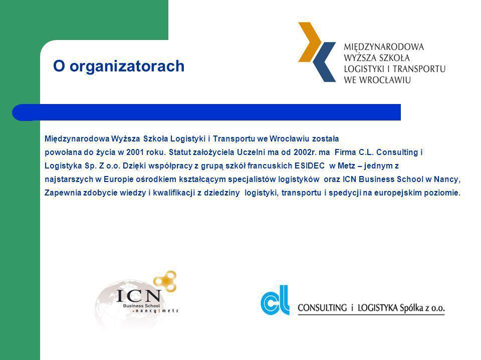 O organizatorach Międzynarodowa Wyższa Szkoła Logistyki i Transportu we Wrocławiu została.