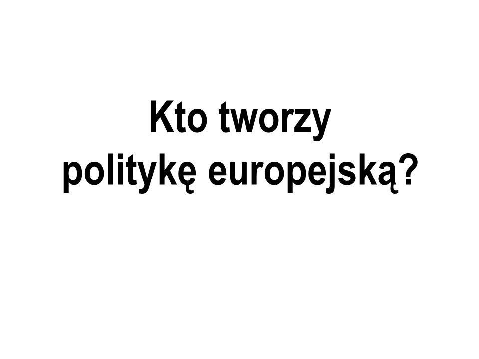 Kto tworzy politykę europejską
