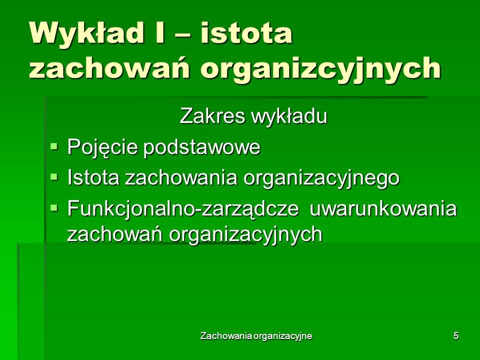 Wykład I – istota zachowań organizcyjnych