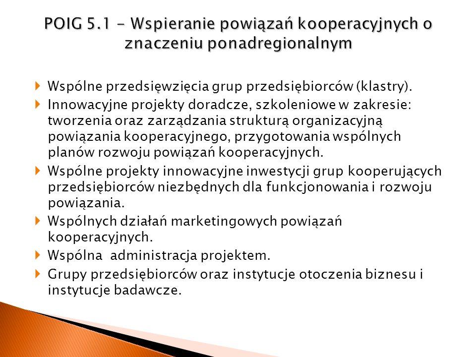 POIG 5.1 - Wspieranie powiązań kooperacyjnych o znaczeniu ponadregionalnym