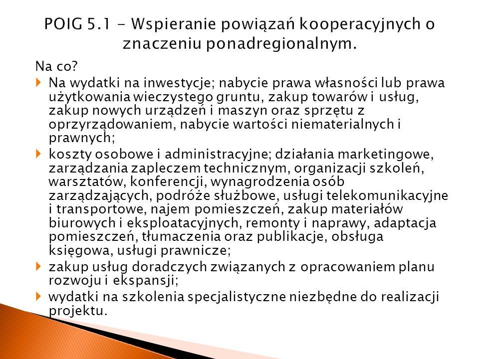 POIG 5.1 - Wspieranie powiązań kooperacyjnych o znaczeniu ponadregionalnym.