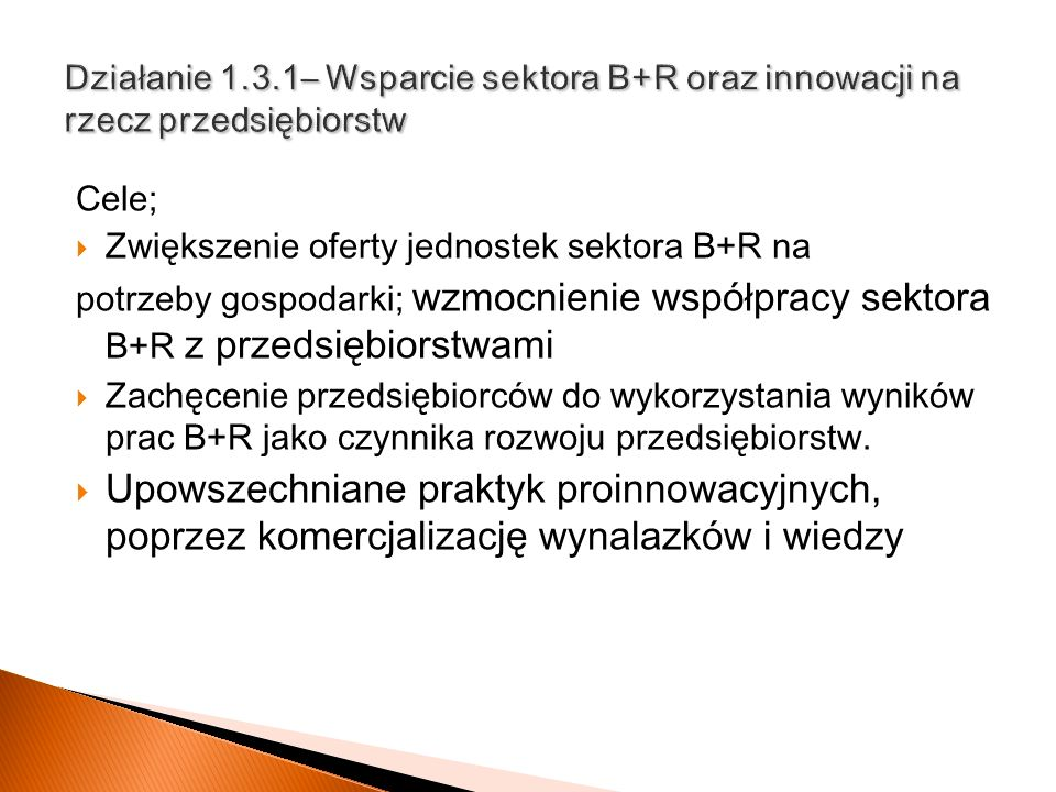 Działanie 1.3.1– Wsparcie sektora B+R oraz innowacji na rzecz przedsiębiorstw