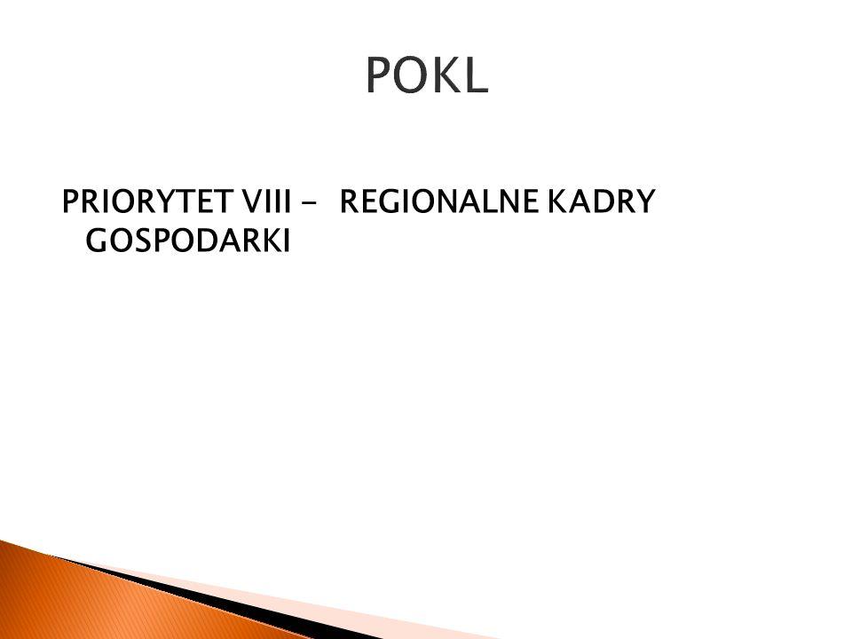 POKL PRIORYTET VIII - REGIONALNE KADRY GOSPODARKI