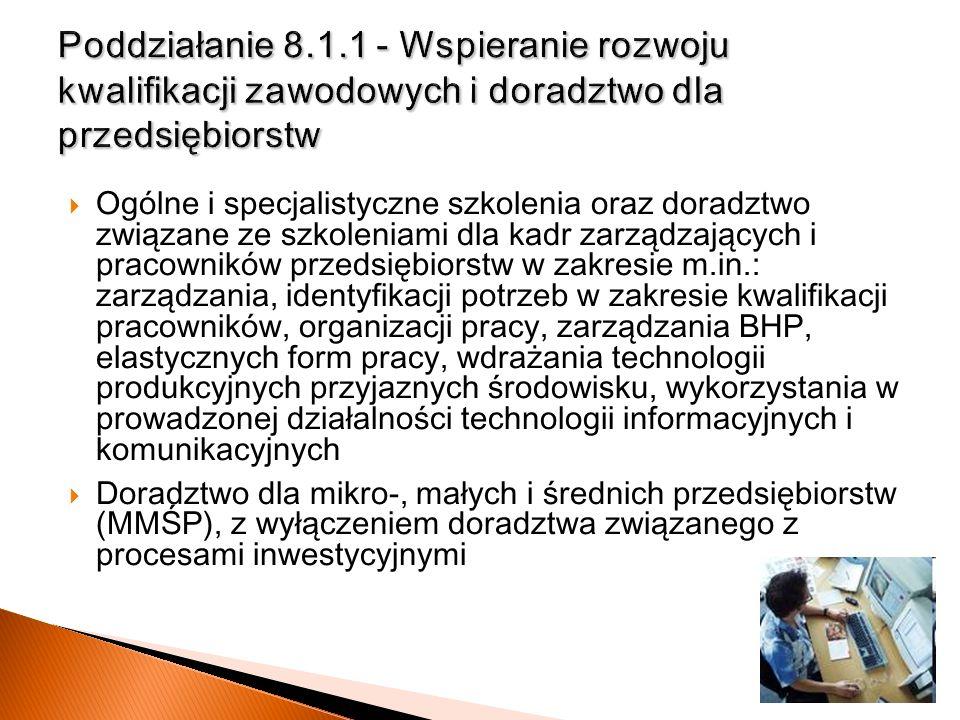 Poddziałanie 8.1.1 - Wspieranie rozwoju kwalifikacji zawodowych i doradztwo dla przedsiębiorstw