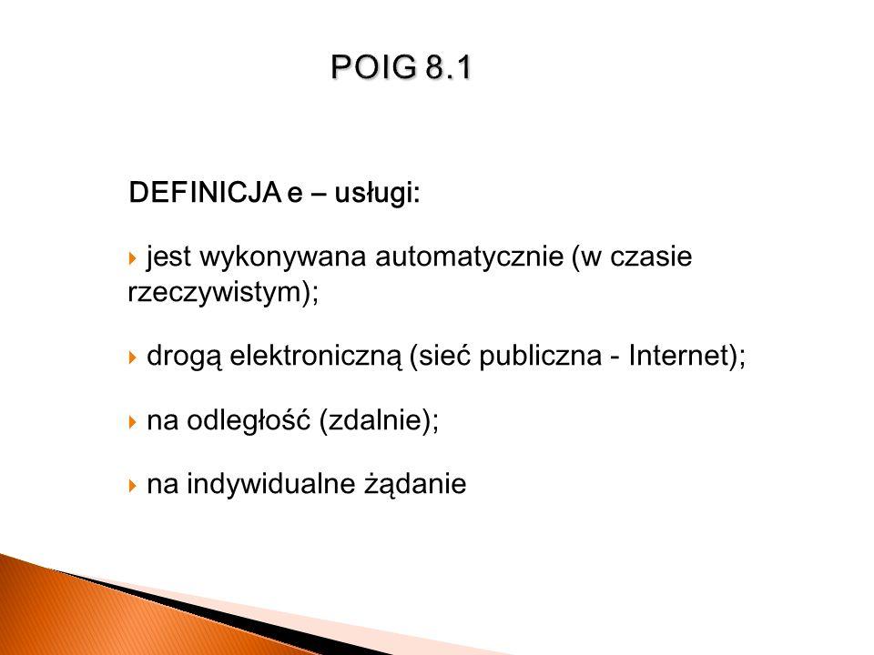 POIG 8.1 DEFINICJA e – usługi: