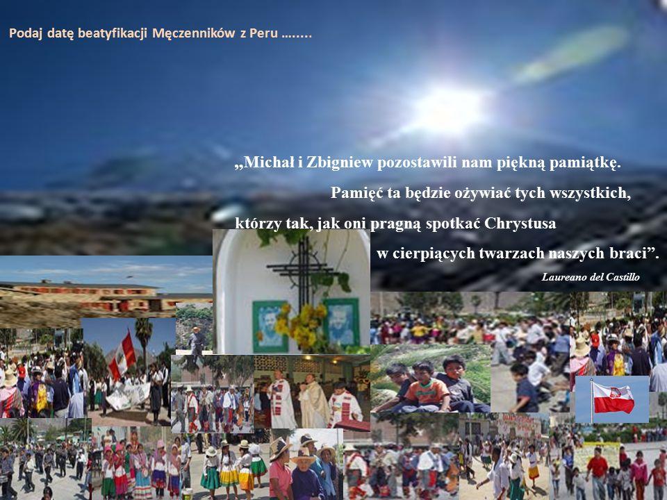 Podaj datę beatyfikacji Męczenników z Peru ….....