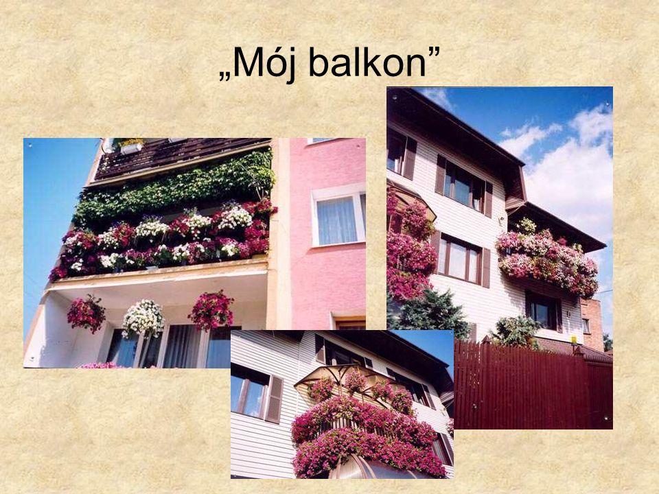"""""""Mój balkon"""