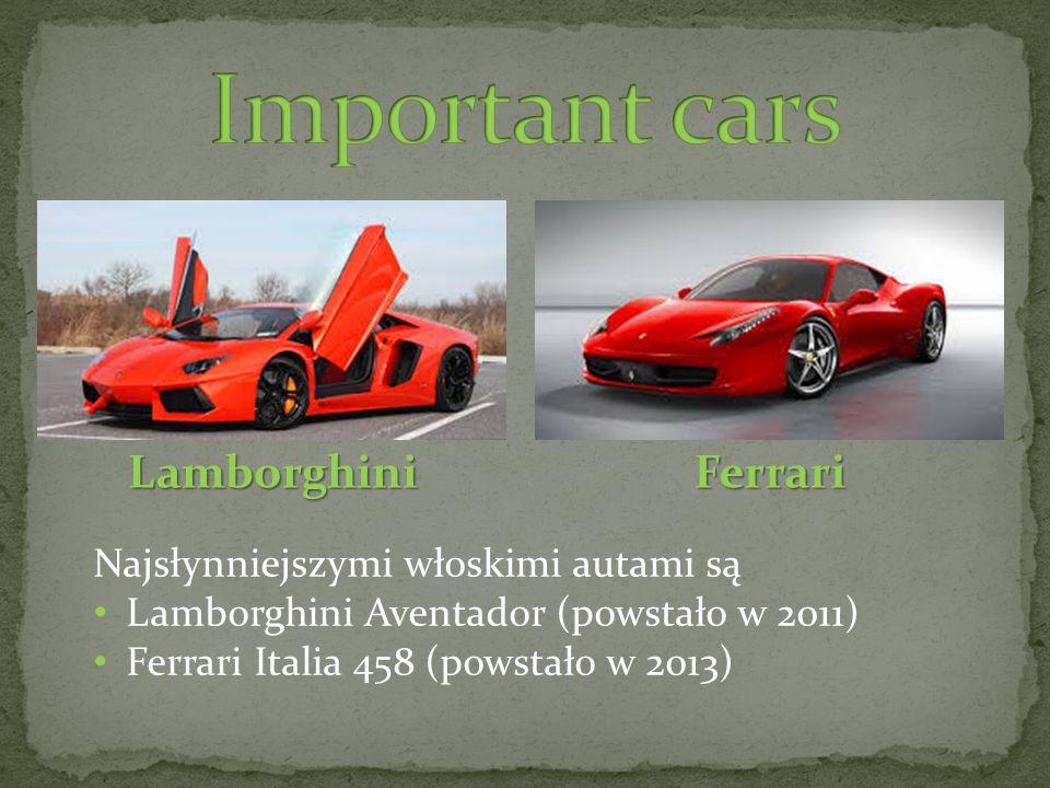 Important cars Lamborghini Ferrari Najsłynniejszymi włoskimi autami są