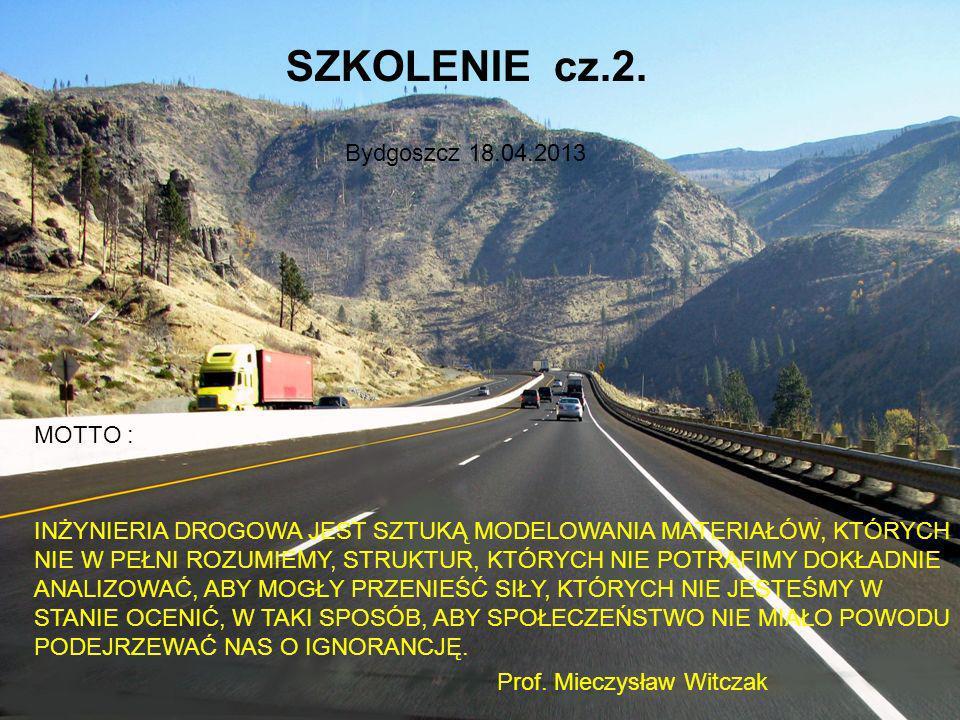 SZKOLENIE cz.2. Bydgoszcz 18.04.2013 MOTTO :