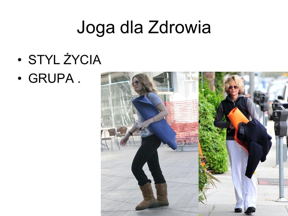 Joga dla Zdrowia STYL ŻYCIA GRUPA .