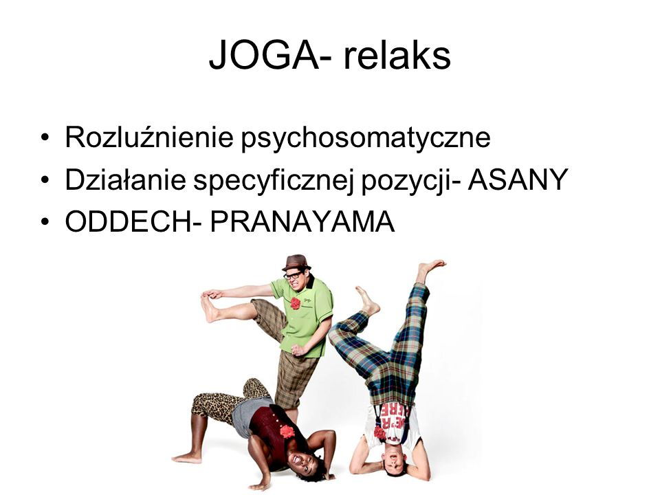 JOGA- relaks Rozluźnienie psychosomatyczne