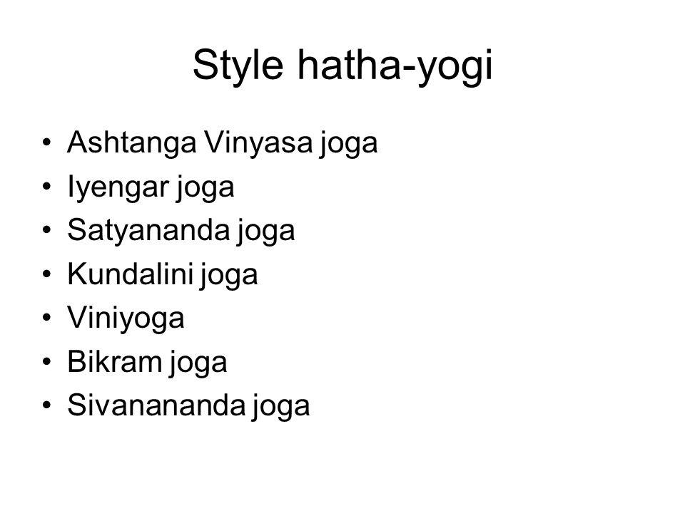 Style hatha-yogi Ashtanga Vinyasa joga Iyengar joga Satyananda joga