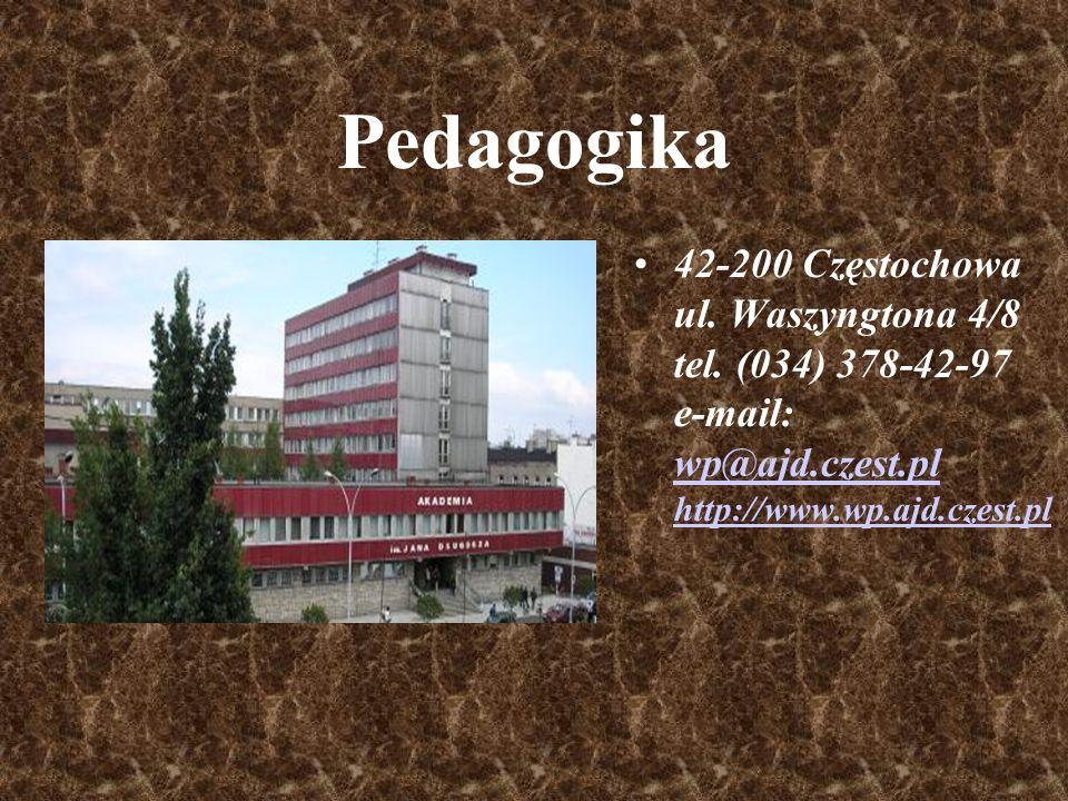 Pedagogika 42-200 Częstochowa ul. Waszyngtona 4/8 tel.