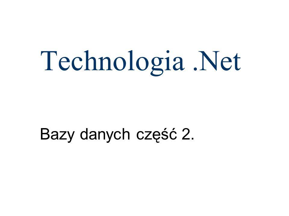 Technologia .Net Bazy danych część 2.